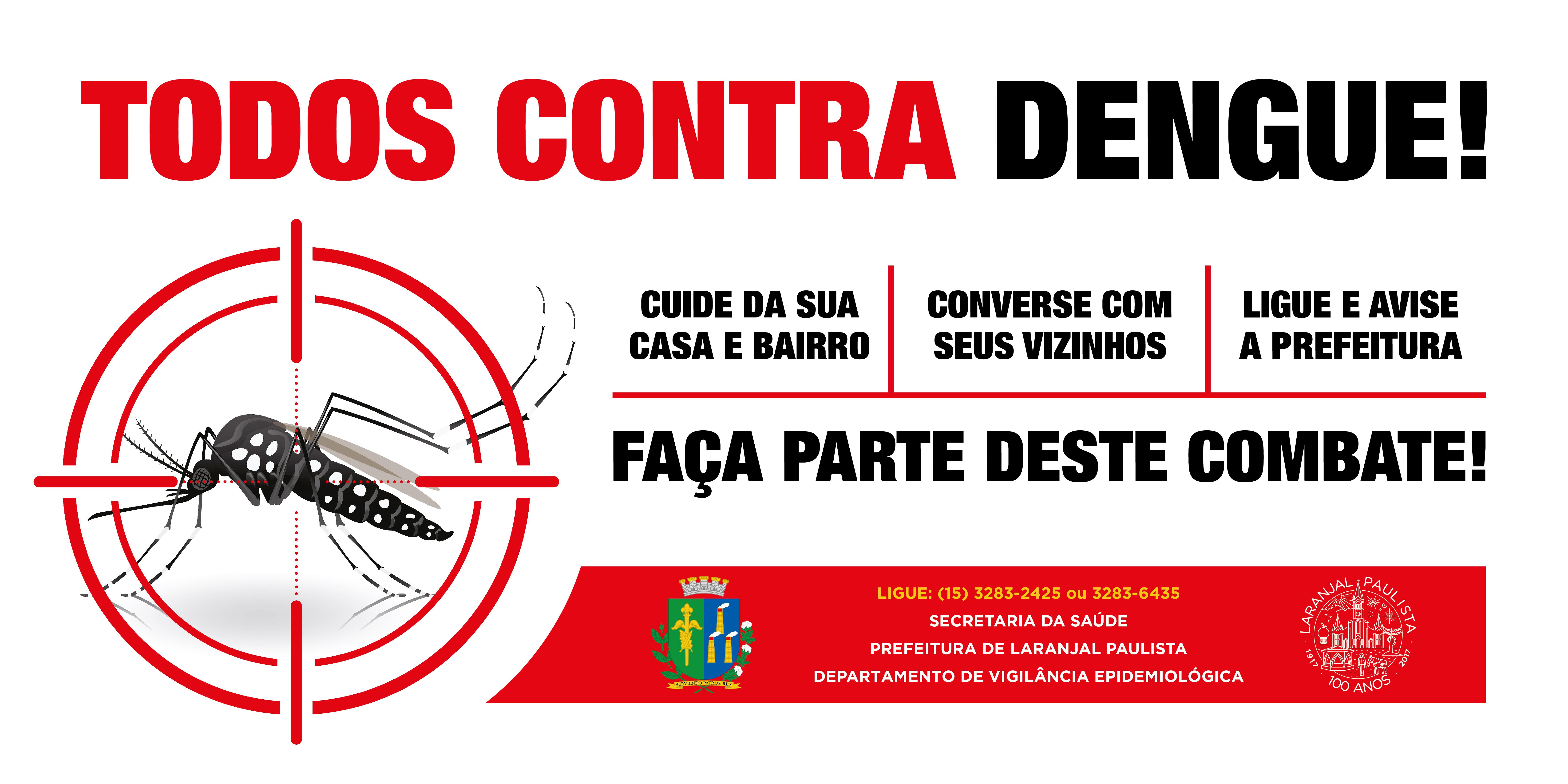 Todos Contra Dengue! Vamos eliminar o foco da doença!