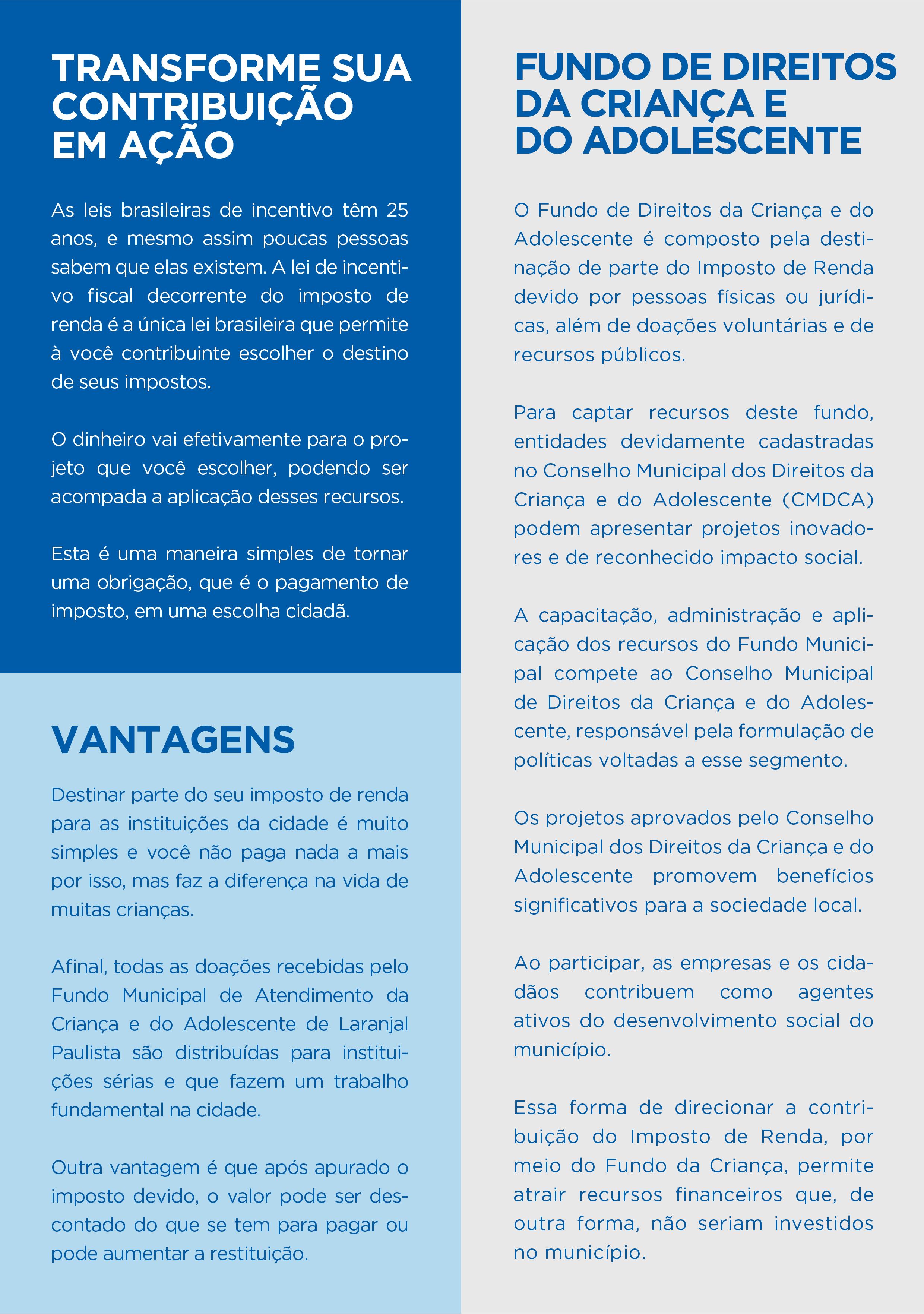 Que tal pensar em direcionar parte do Imposto de Renda para o Fundo Municipal dos Direitos da Criança e do Adolescente de Laranjal Paulista?