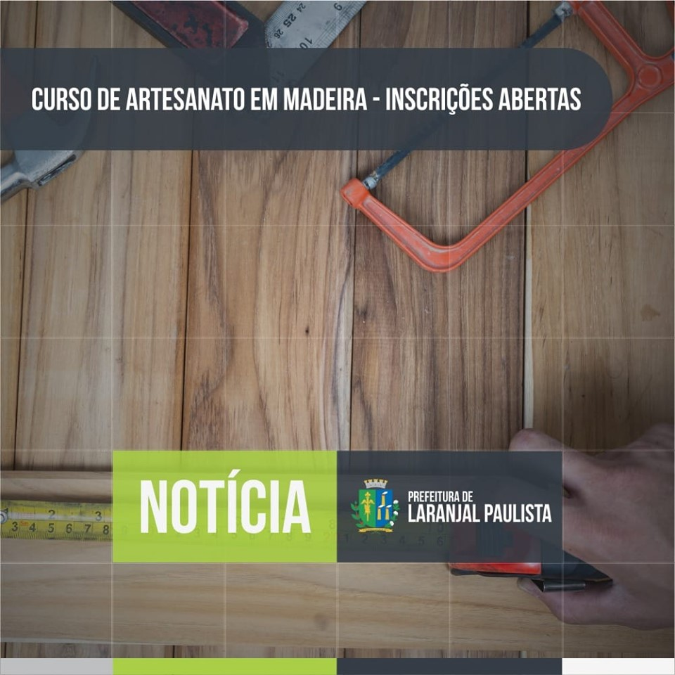 Inscrições abertas para o curso de artesanato com madeira maciça reciclável